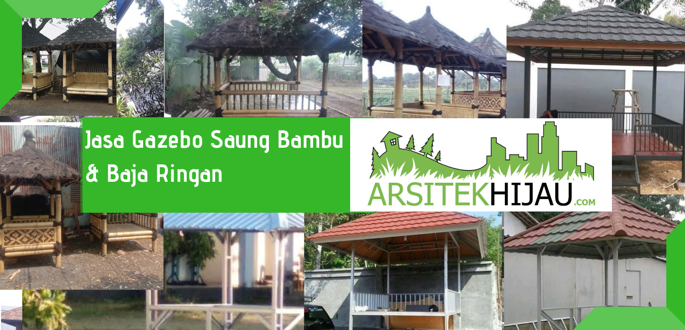 Jasa Pembuatan Saung Bambu Gazebo Baja Ringan Bekasi Jakarta